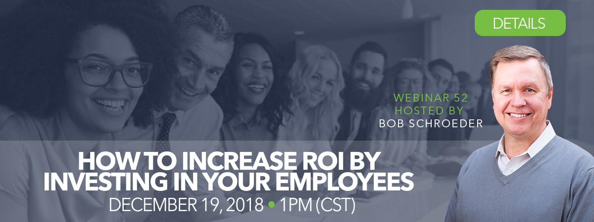 Webinar 52: How to increase ROI by investing in your employees